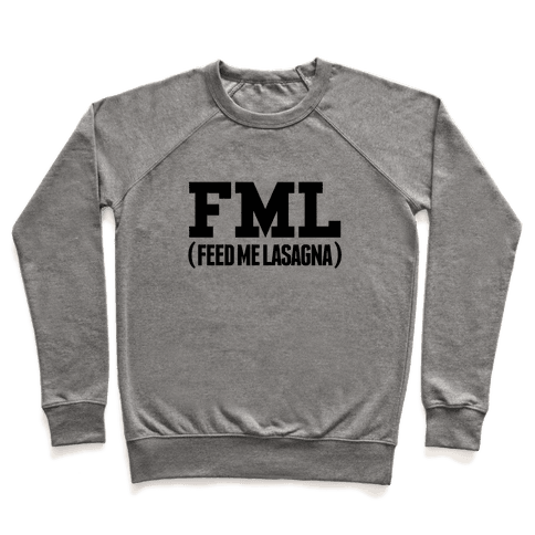 FML (feed me lasagna) Pullover