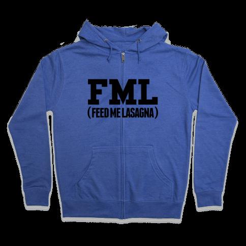 FML (feed me lasagna) Zip Hoodie