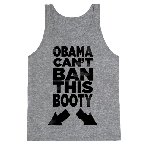 Obama Can't Ban This Booty Tank Top