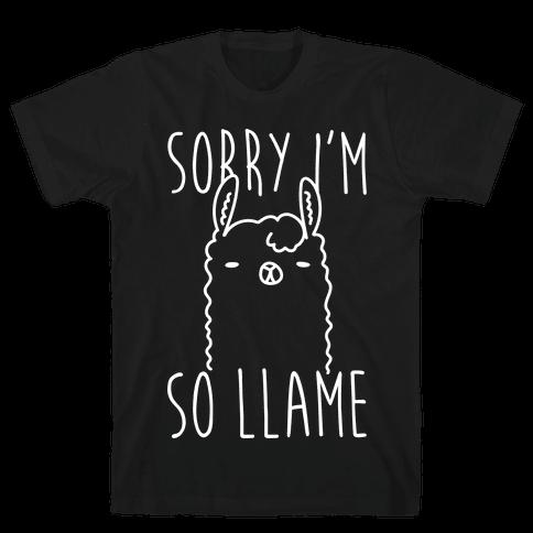 Sorry I'm So Llame Mens T-Shirt