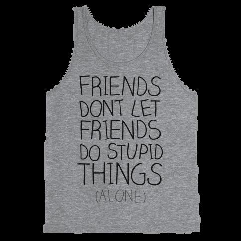 Friends Don't Let Friends Tank Top