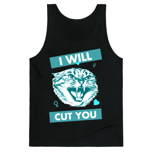 I Will Cut You Tank Top