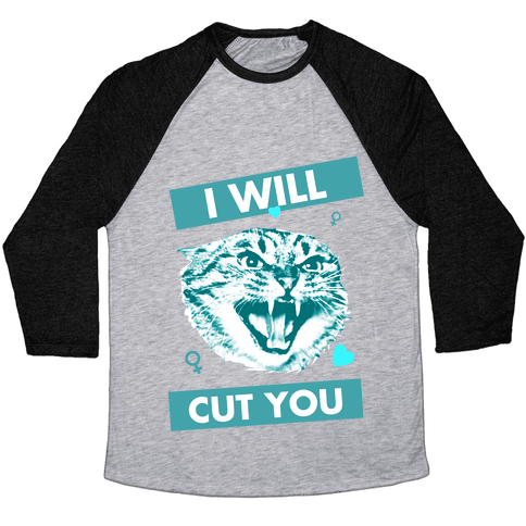 I Will Cut You Baseball Tee