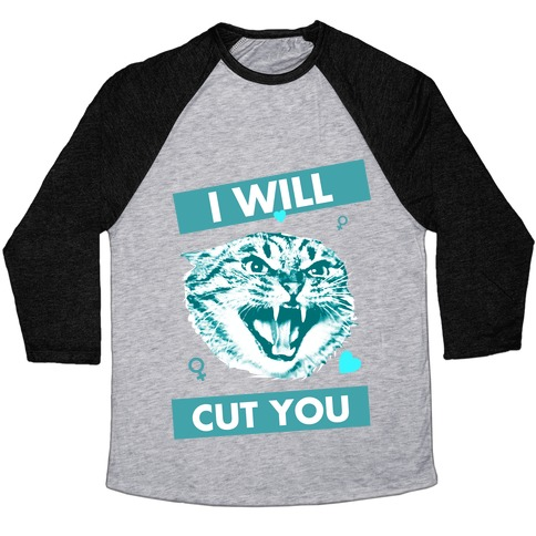 I Will Cut You Baseball Tee