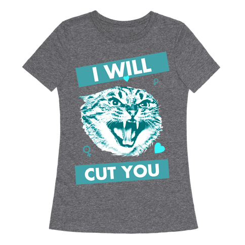 I Will Cut You Womens T-Shirt