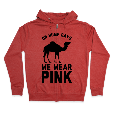On Hump Days We Wear Pink Zip Hoodie
