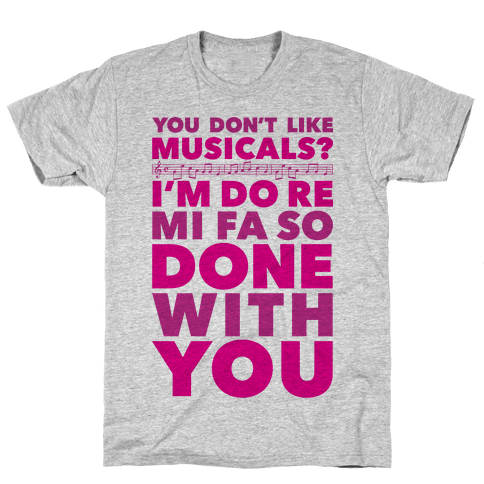 I'm Do Re Mi Fa So Done With You Mens T-Shirt