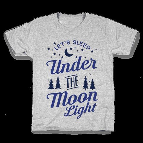 Let's Sleep Under The Moonlight Kids T-Shirt