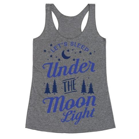 Let's Sleep Under The Moonlight Racerback Tank Top
