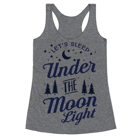 Let's Sleep Under The Moonlight Racerback Tank Top