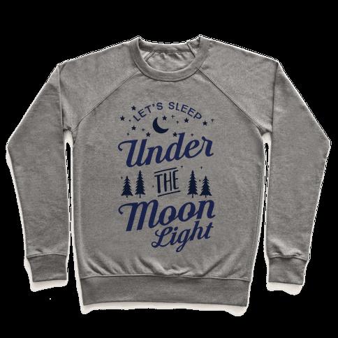 Let's Sleep Under The Moonlight Pullover