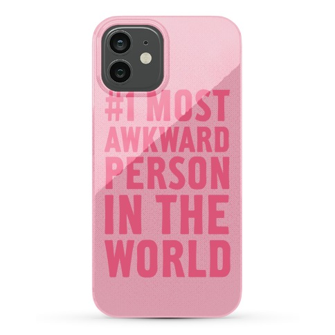 #1 Most Awkward Person Phone Case