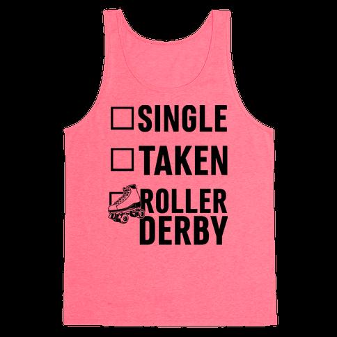 Single, Taken, Roller Derby Tank Top