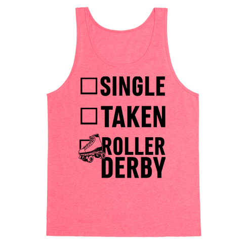 Single, Taken, Roller Derby Tank Top