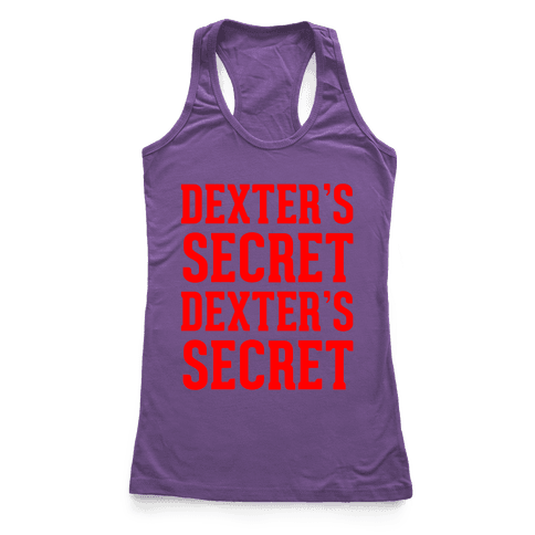 Dexter's Secret Racerback Tank Top