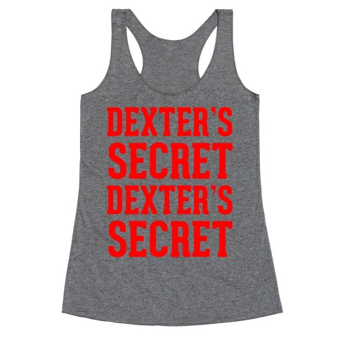 Dexter's Secret Racerback Tank Top