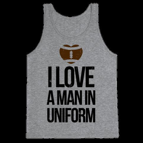 I Love a Man in Uniform (football edition) Tank Top