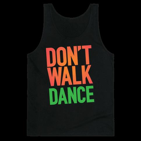 Don't Walk, Dance Tank Top