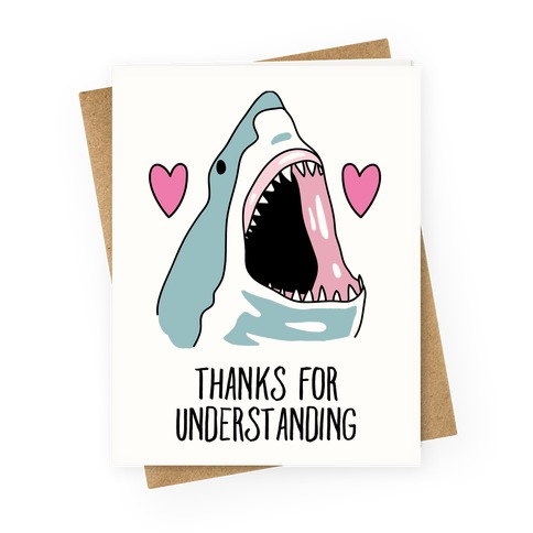 Thanks For Understanding Greeting Card