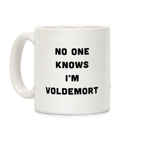 No One Knows I'm Voldemort Coffee Mug