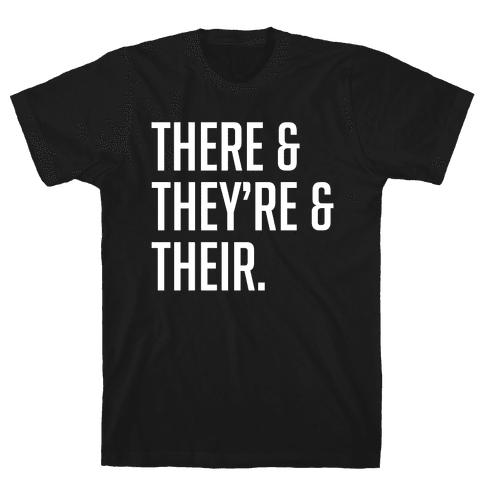 There & They're & Their Mens T-Shirt