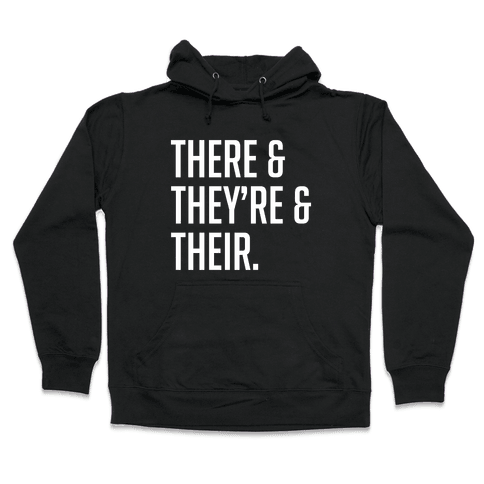 There & They're & Their Hooded Sweatshirt