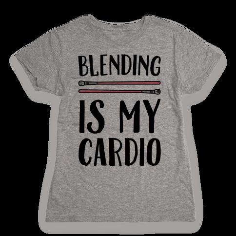 Blending Is My Cardio Womens T-Shirt