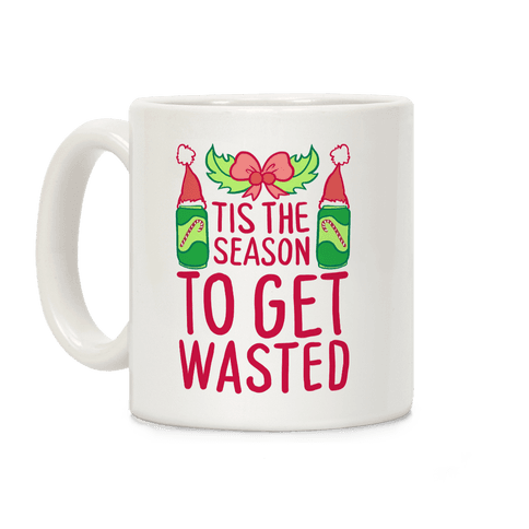 Tis The Season To Get Wasted Coffee Mug