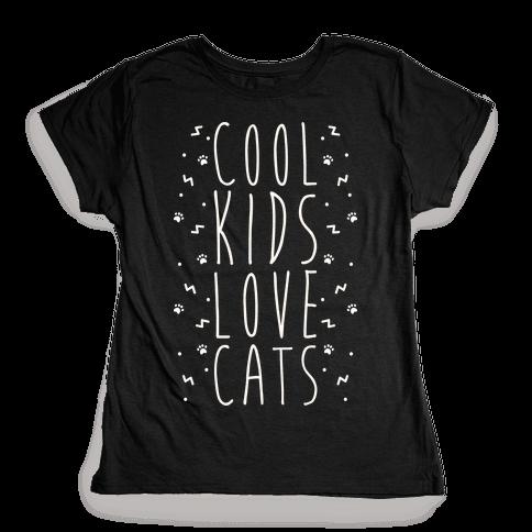 Cool Kids Love Cats Womens T-Shirt