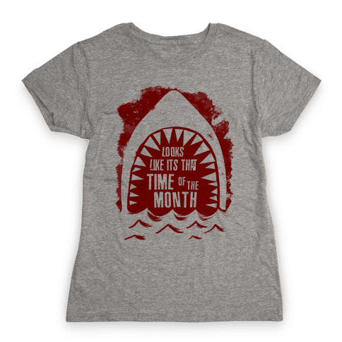 That Time of the Month Womens T-Shirt