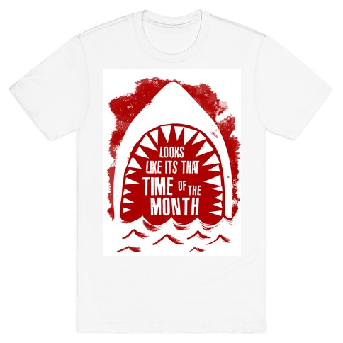 That Time of the Month T-Shirt