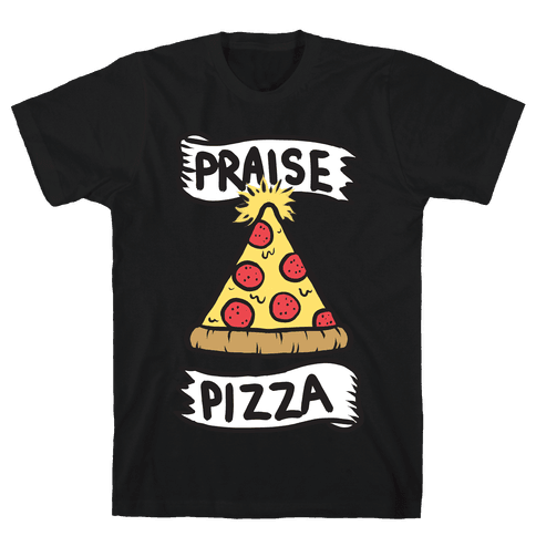 Praise Pizza Mens T-Shirt
