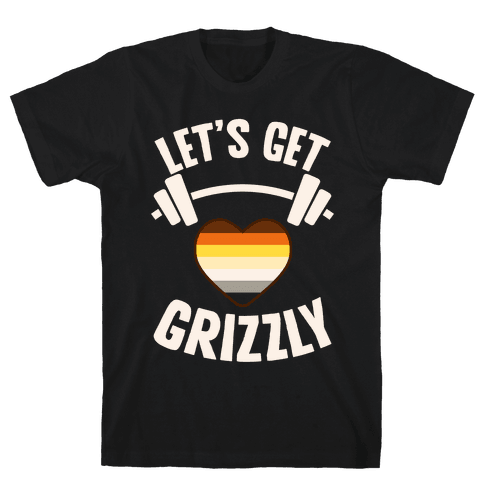 Let's Get Grizzly Mens T-Shirt