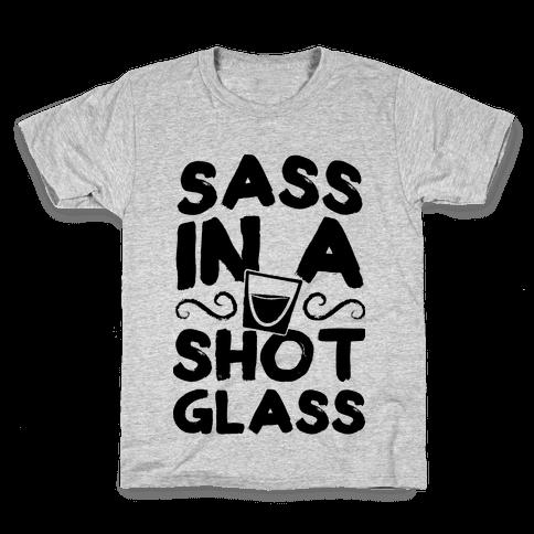 Sass in a Shot Glass Kids T-Shirt