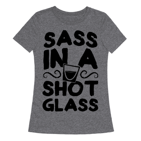 Sass in a Shot Glass