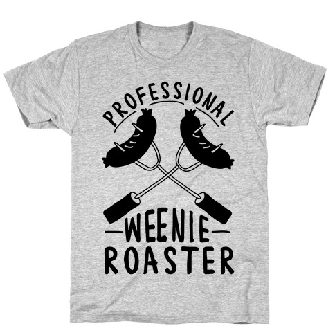 Professional Weenie Roaster T-Shirt
