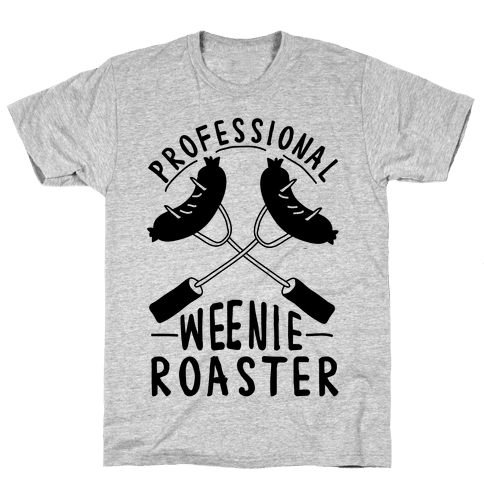 Professional Weenie Roaster Mens T-Shirt