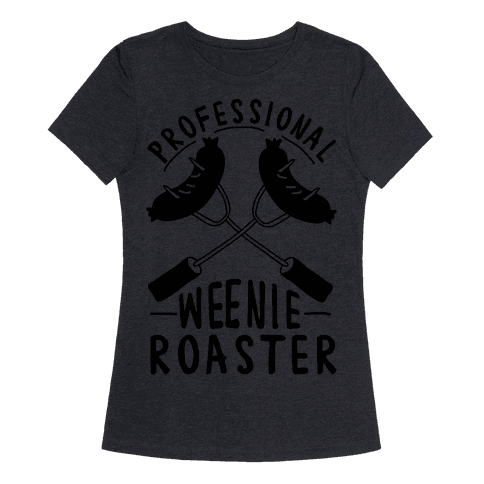 professional weenie roaster t shirt lookhuman