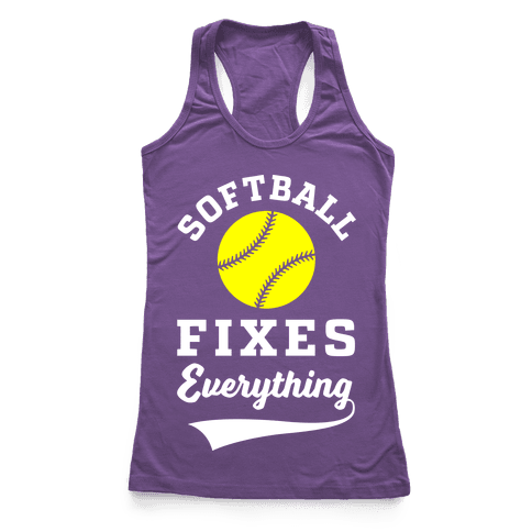 Softball Fixes Everything Racerback Tank Top