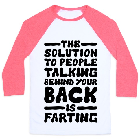 fca69a17 The Solution To People Talking Behind Your Back Baseball Tee | LookHUMAN