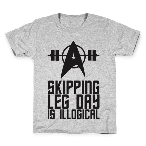 Skipping Leg Day Is Illogical Kids T-Shirt
