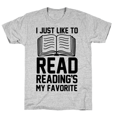 I Just Like To Read Reading's My Favorite Mens T-Shirt