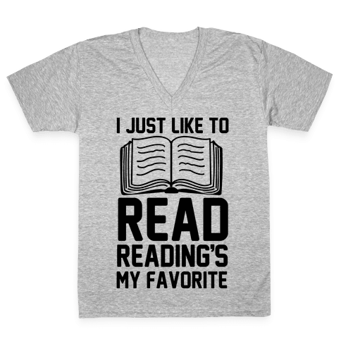 I Just Like To Read Reading's My Favorite V-Neck Tee Shirt