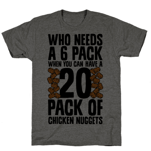 Who Needs a 6 Pack When You Can Have a 20 Pack Mens T-Shirt