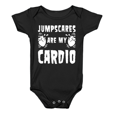 Jumpscares Are My Cardio Baby Onesy