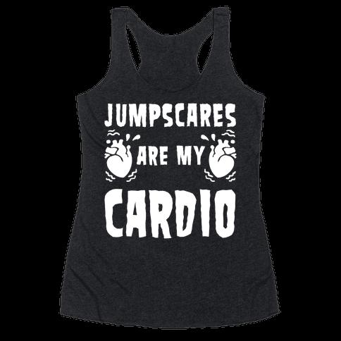 Jumpscares Are My Cardio Racerback Tank Top