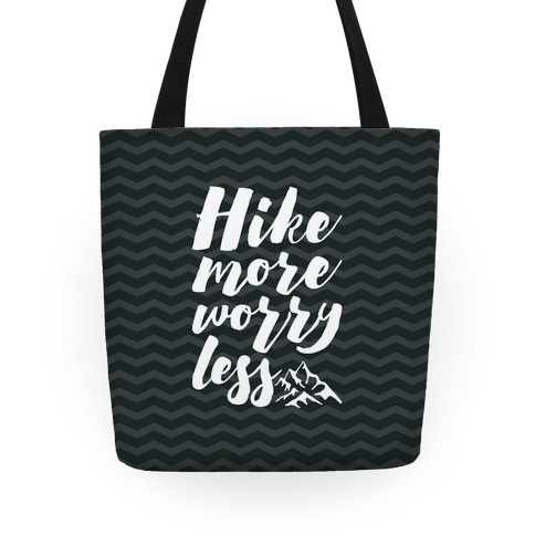 Hike More Worry Less Tote