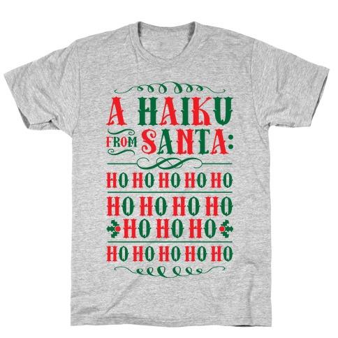 A Haiku From Santa T-Shirt
