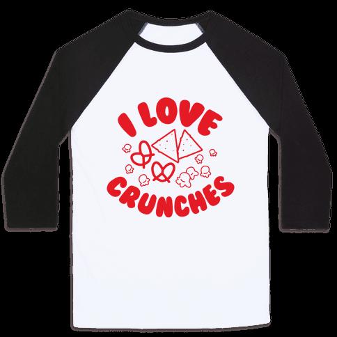 I Love Crunches Baseball Tee