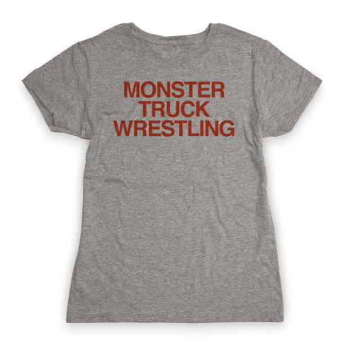 Monster Truck Wrestling Womens T-Shirt